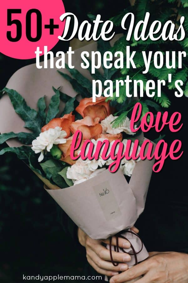 50+ Date Ideas that Speak Your Partner's Love Language