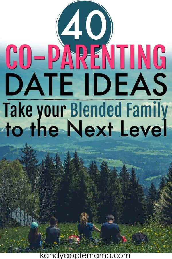 40 coparenting date ideas! Take your blended family to the next level!