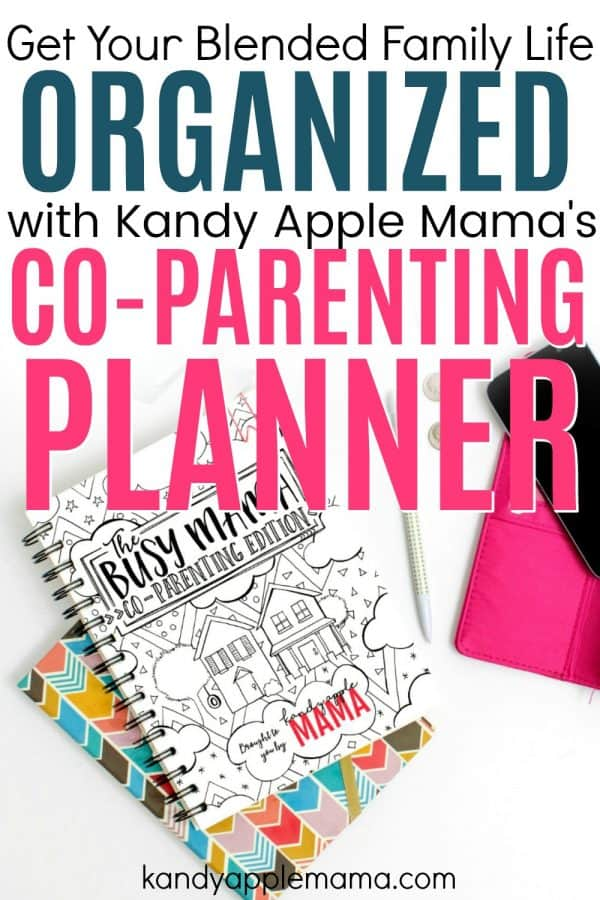 A Planner for Co-parents: Get Blended Family Life organized with Kandy Apple Mamas new Co-parenting Planner!