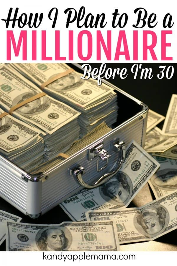 How I plan to be a millionaire before I'm 30