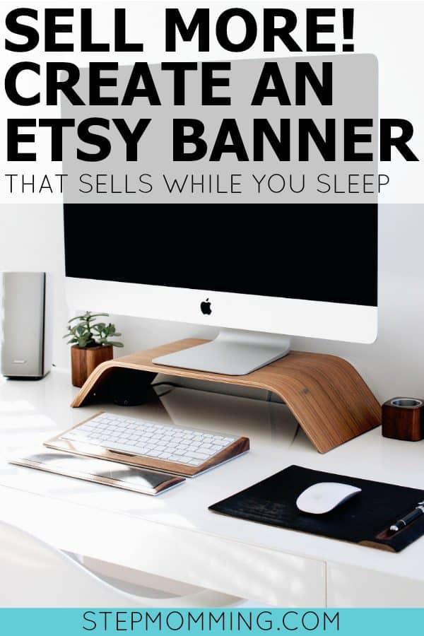 Sell more! Create an Etsy Banner that Sells While You Sleep | How to Use PicMonkey to Create an Etsy Banner | Creating an Etsy Cover Photo | How to Make Your Etsy Shop Unique | How to Sell on Etsy | How to Update Your Etsy Shop Design | Designing Your Etsy Shop