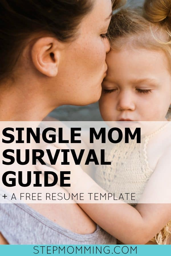 Single Mom Survival Guide | How to Survive as a Single Mom | Single Mom Benefits | Resume Template | How to Budget on One Income | Single Mom Jobs | Single Mom Opportunities