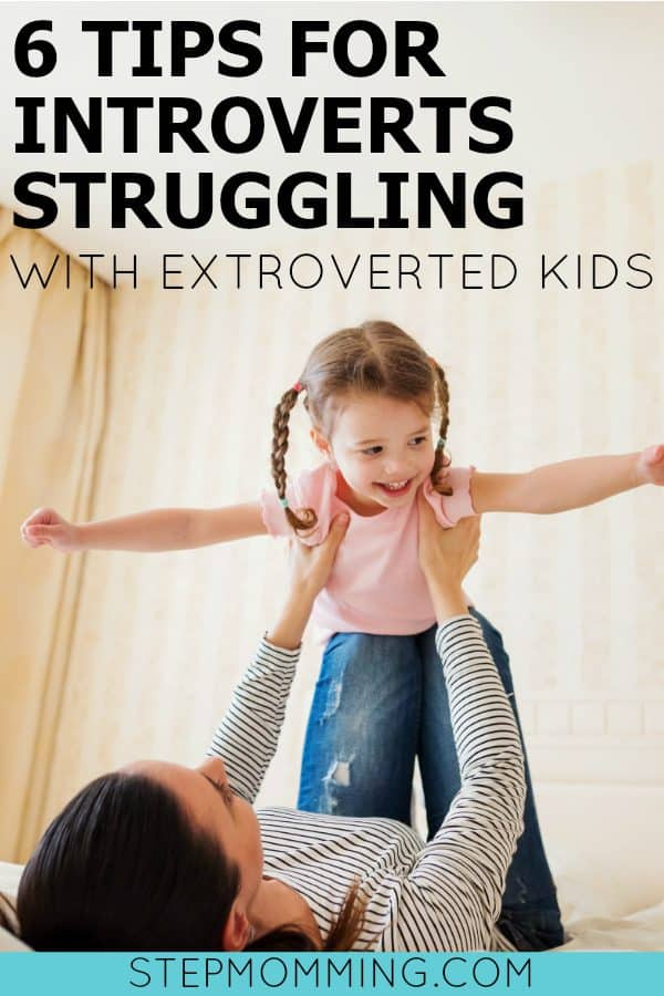 6 Tips for Introverts Struggling with Extroverted Children | How to Parent Extroverted Children When You're an Introvert | Introvert Personality Mom | Introverted Mom Probs | Introverts Anonymous
