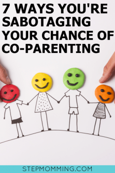 7 Ways You are Sabotaging Your Co-Parenting Relationship | How to Co-Parent | Shared Parenting Relationships | Blended Family | Stepmomming #coparenting #blendedfamily