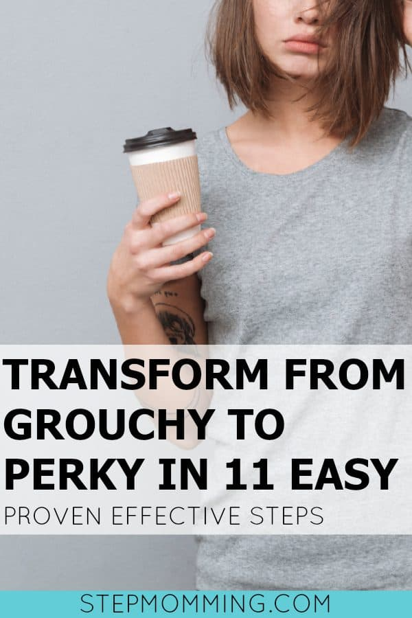 Transform from Grouchy to Perky in 11 Easy Proven Effective Steps | Improve Your Life by Waking up Early Even if You Aren't a Morning Person | Become a Morning Person | How to Wake Up Earlier | Mom Life Hacks | How to Increase Productivity by Waking Up Earlier | How to Get More Done in the Mornings | How to Create a Morning Routine | How to Implement a Nighttime Routine | How to Start the Day to Guarantee Productivity and Happiness