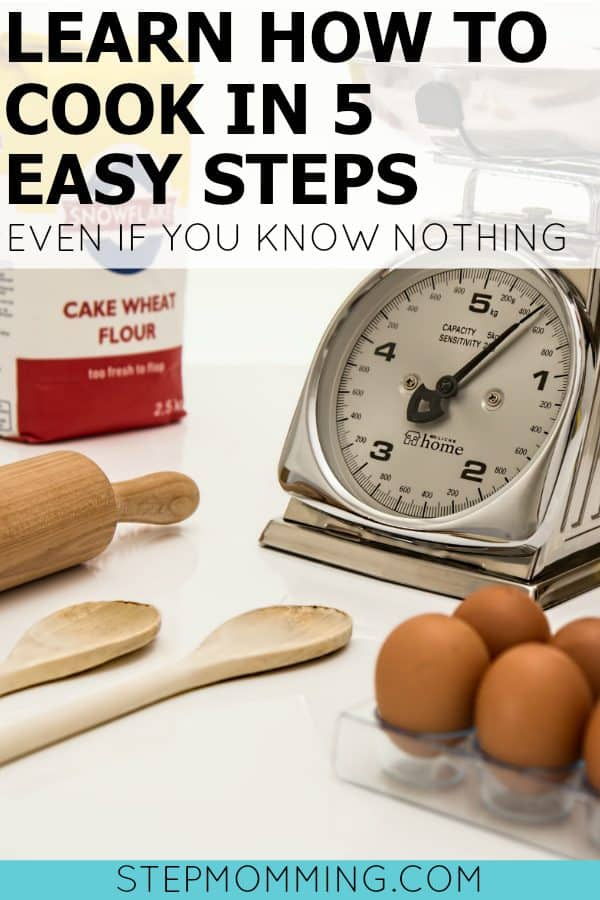Learn How to Cook in 5 Easy Steps Even if You Know Nothing | How to cook | Learn to Cook | Cooking Basics | Kitchen Basics | Cooking for Dummies | Cooking Blogs