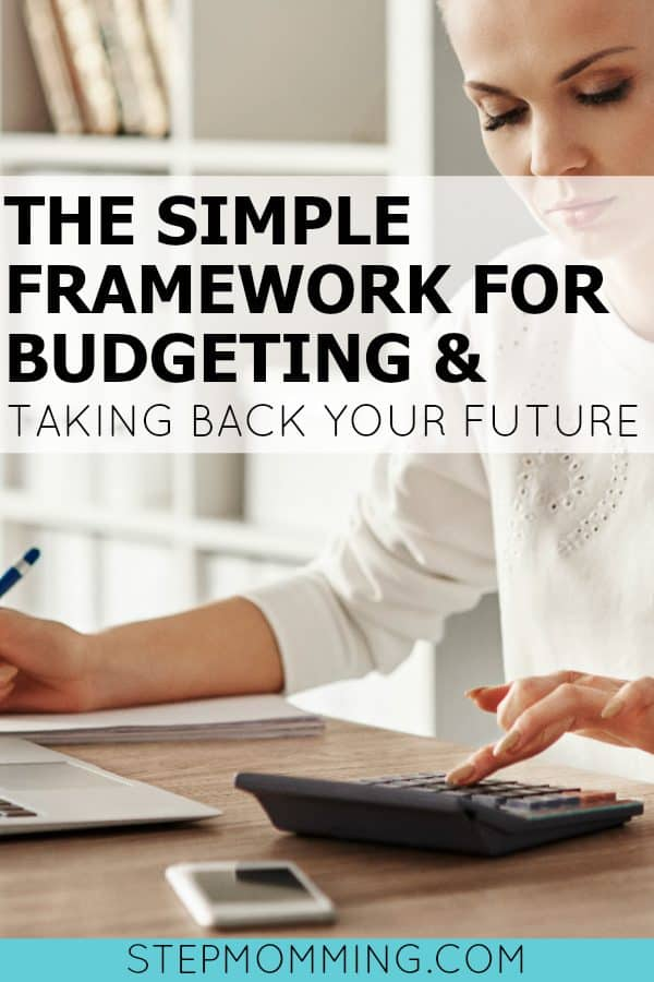 The Simple Framework for Budgeting and Taking Back Your Future | How to Budget | Simple Budget Template | Free Budget Template | How to Budget | How to Save Money