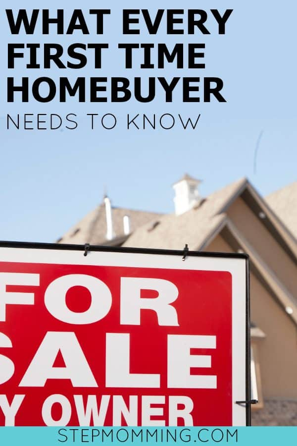 What Every First time Homebuyer Needs To Know | Buying a House | What to know when you buy a house | How to buy a house | real estate information