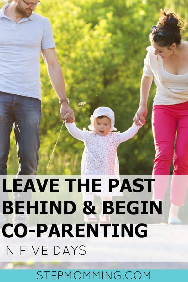 Leave the Past Behind and Begin Co-Parenting in Five Days | Co-Parenting Course | Shared Parenting Course | Life after Divorce with Kids | Child Custody | Stepmom Help