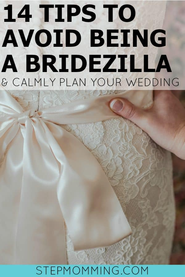 14 Tips to Avoid Being a Bridezilla and to Keep Calm While Wedding Planning | How to Stay Calm When Wedding Planning | Organization and Wedding Planning | Wedding Planning Organization Hacks | Stay Cool While Wedding Planning | Don't Get Stressed by Wedding Planning