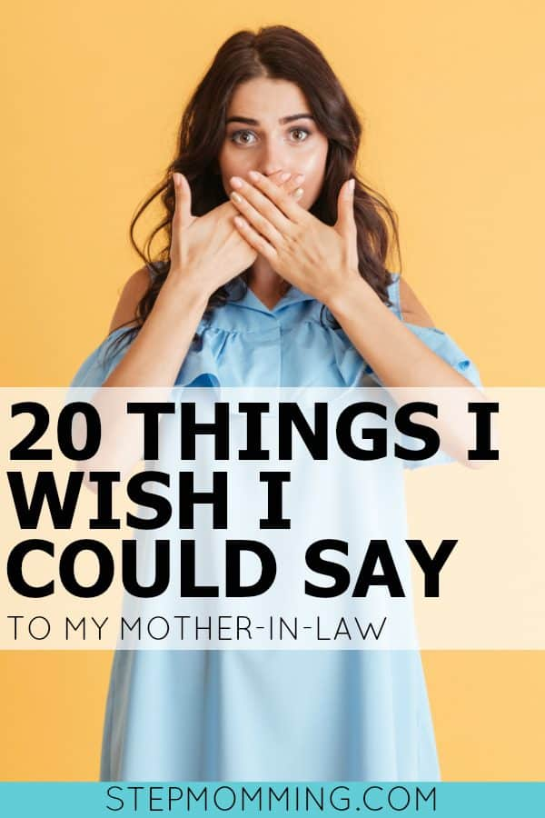 20 Things I Wish I Could Say to my Mother-in-Law | Overbearing Mother-in-Law | Mother-In-Law Troubles | In-Law Advice