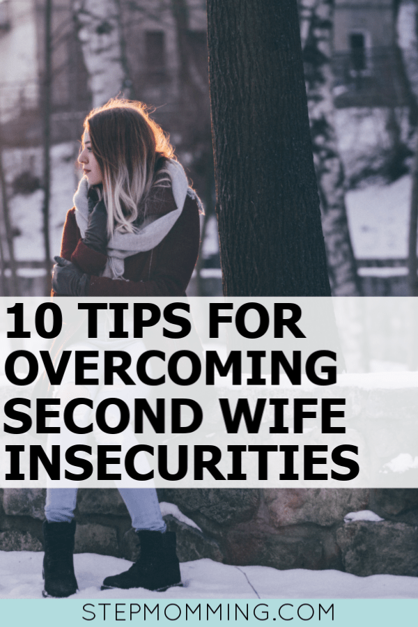 I seriously suffered from second wife syndrome, but these 10 things really helped me overcome my second wife insecurities and accept my role as stepmom #secondwife #stepmom #stepmomming