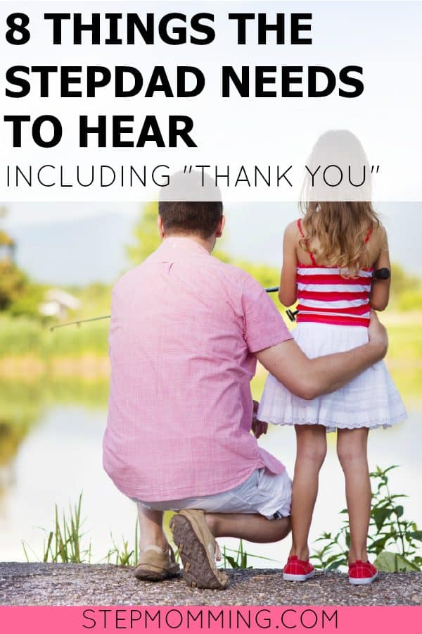 8 Things the Stepdad Needs to Hear including Thank You | What I Want to Say to the Stepdad on Father's Day | Stepparent Support | Stepparenting | Stepdad on Father's Day | Stepfather's Day | Blended Family Dynamics | Life After Divorce with Kids | Remarriage