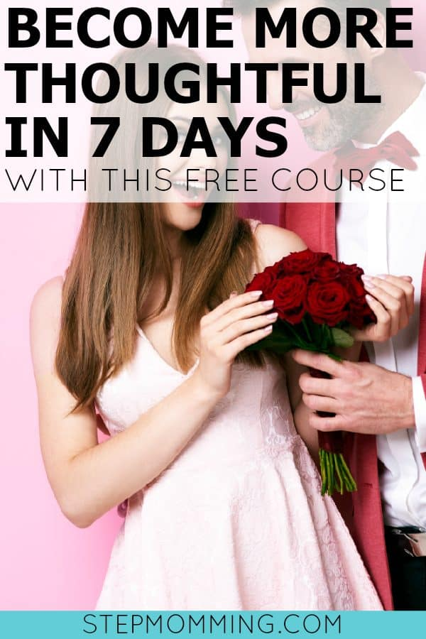 Become More Thoughtful in 7 Days   Become More Thoughtful   Thoughtful Gestures   Cognizant Partner   Thoughtful Actions   Thoughtful Partner   Loving Spouse   Happy Marriage   Husband and Wife   Reconnect with My Husband   Happy Wife Happy Life   Thoughtful Presents   Thoughtful Gifts