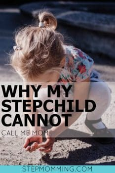 Why My Stepchild Cannot Call Me Mom | My Stepdaughter Wants To Call Me Mom - Here's Why I Won't Allow It | Stepmomming | Stepmom Blog | Stepmom Questions | Stepmom Bio Mom Co-Parenting | Blended Family
