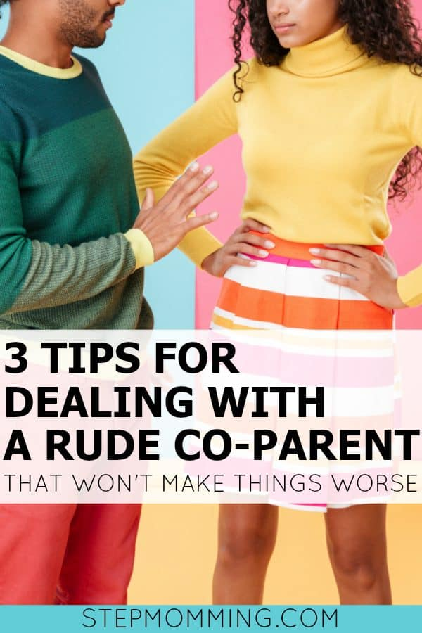 3 Tips for Dealing with a Rude Co-Parent that Won't Make Things Worse | Co-Parenting with a Narcissist | Uncooperative Co-Parent | Shared Parenting Troubles | Blended Family Dynamics
