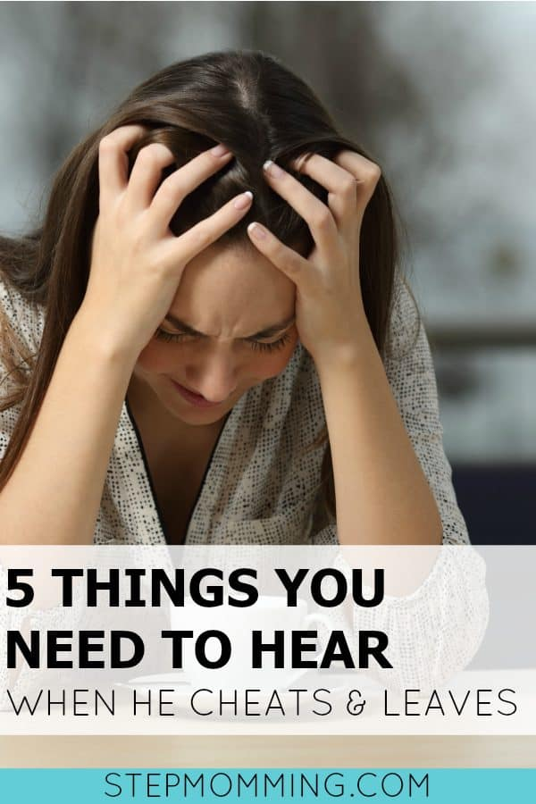 5 Things You Need to Hear When he Cheats and Leaves | How to Move on After he Leaves | Healing after Divorce | Healing from Infidelity | What to do when your husband leaves | Divorce and Infidelity | Cheating Ex