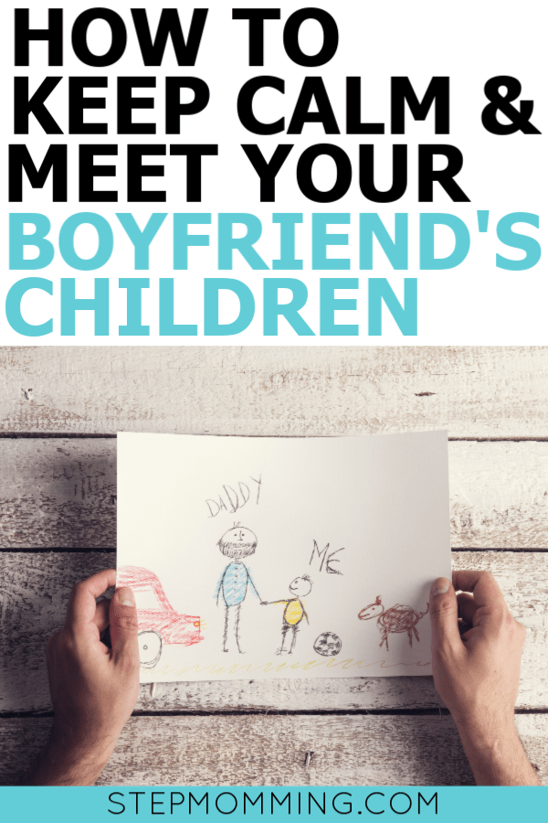 6 Secrets to Meeting Your Boyfriend's Children the 1st Time | Tips for Dating a Single Dad | Dating a Divorcee | Stepmom in Training Tips | How do I Meet my Boyfriend's Children | Preparing for Meeting Your Boyfriend's Children | Stepmom Help | Stepmom Resources | Blended Family Dynamics | Blended Family Help | Stepmum Help | Stepmomming Blog #blendedfamily #dating #singledad