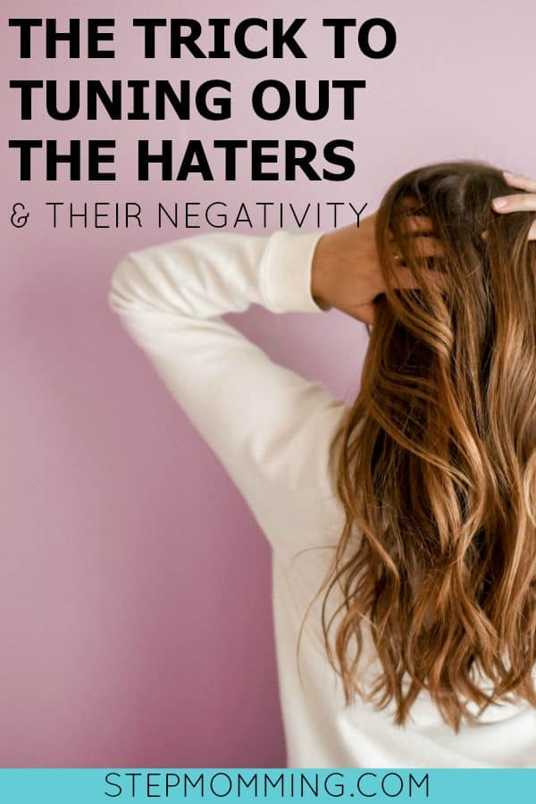The Trick to Tuning out the Haters and their Negativity   Overcoming Negativity   Ignoring the Haters   No One Truly Interesting is Universally Liked