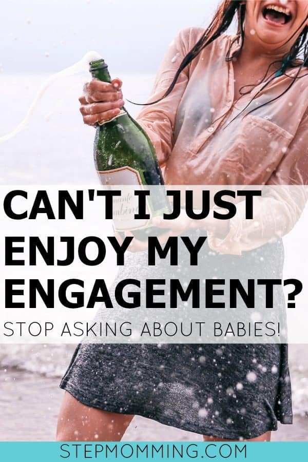 Can't I Just Enjoy My Engagement Without Everyone Asking About Babies | Let me Be Engaged | Stop Asking When We're Getting Pregnant