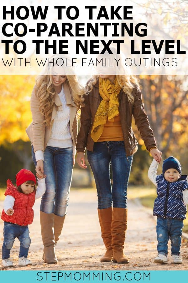 How to Take Co-Parenting to the Next Level with Whole Family Outings | Co-Parenting Dates | Co-Parenting Relationships | Better Co-Parenting | Blended Family | Mom and Stepmom Work Together