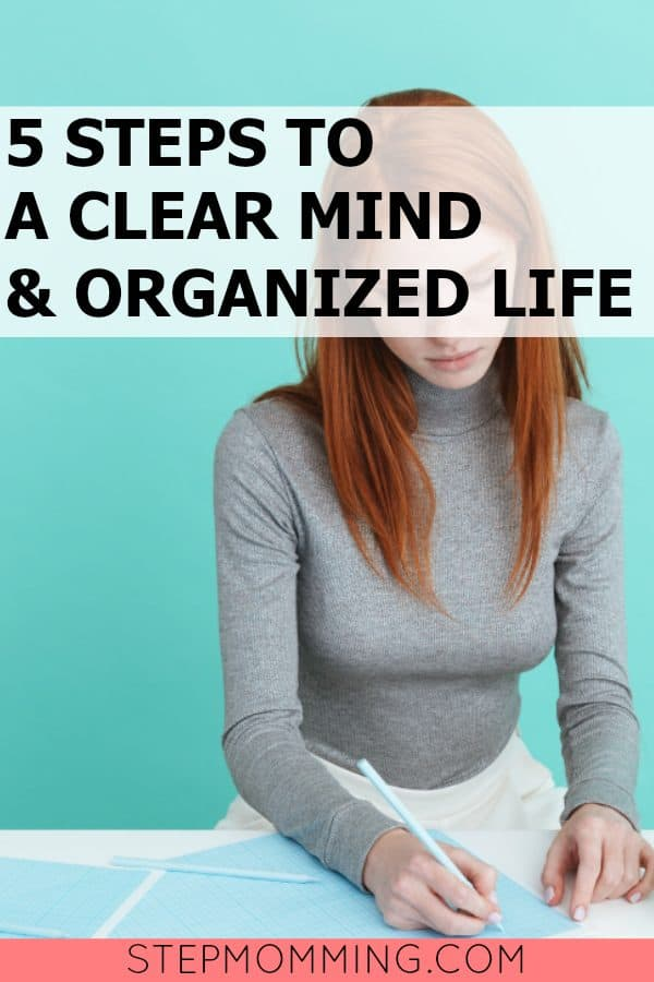 5 Steps to a Clear Mind and Organized Life | Woman with a Plan | How to Get Organized | How to Plan | How to start Planning Your Time and Get Organized with a Schedule