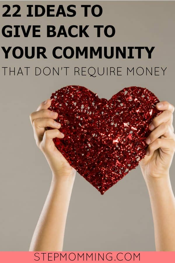 How to Give Back to Your Friends and Neighbors Even if You Have Nothing to Give | Volunteerism | How to Give Back to your Community | Giving Back Ideas that Don't Include Money