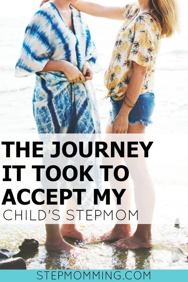 The Journey it Took to Accept my Child's Stepmom | Mom and Stepmom Co-Parenting | Stepmom and Bio Mom Working Together | Stepmom Relationships | Stepmom Resources | Stepmom Quotes | Co-Parenting Quotes | How to Co-Parent | Life After Divorce with Kids