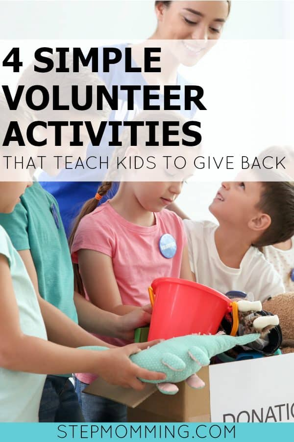 4 Simple Volunteer Activities that Teach Kids to Teach Back | Volunteering with Kids | Giving Back with Kids | Teaching Children Volunteerism