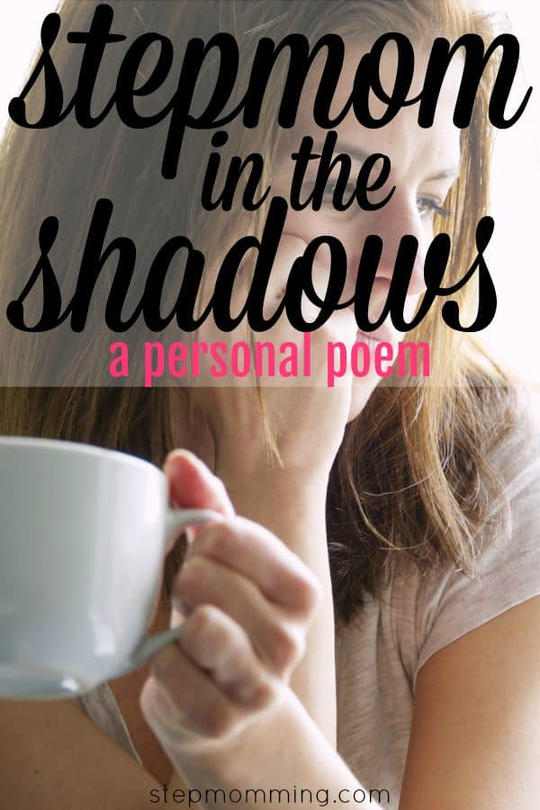 Stepmom in the Shadows | Blended Family | Personal Poem | Stepmom Life