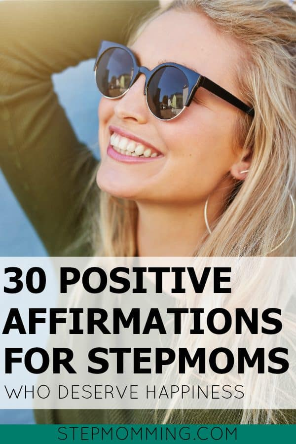 30 Positive Affirmations For Stepmoms Who Deserve Happiness | Happy Stepmom | Stepmom Quotes | Stepmom Resources | Stepmom Blog | Blended Family Blog | Happy Stepmom | Co-Parenting Blog | How to Find Happiness as a Stepmom