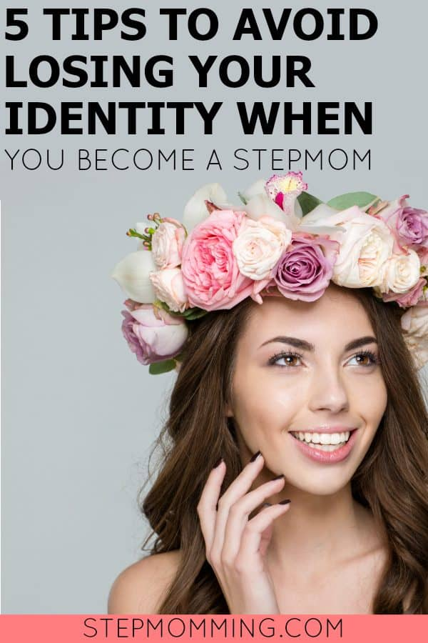 5 Tips to Avoid Losing Your Identity when You Become a Stepmom | Stepmom Help | How to Stepmom | Stepmom Resources | Blended Family Dynamics | Blended Family Help | Stepmum | Resources | Stepmom Blog | Stepmomming Blog | Life After Divorce with Kids | Stepmom Coaching | Stepparenting