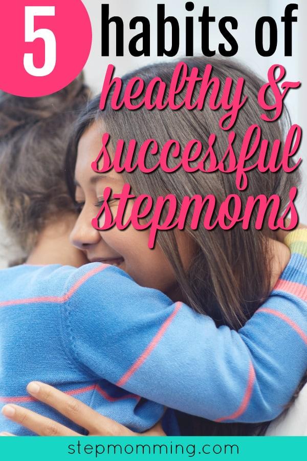 5 Habits of Healthy and Successful Stepmoms | Stepmom Support | Stepmom Advice | Blended Family Resource | Stepmum | Bonus Mom | Grateful Stepmom | Happy Stepmom