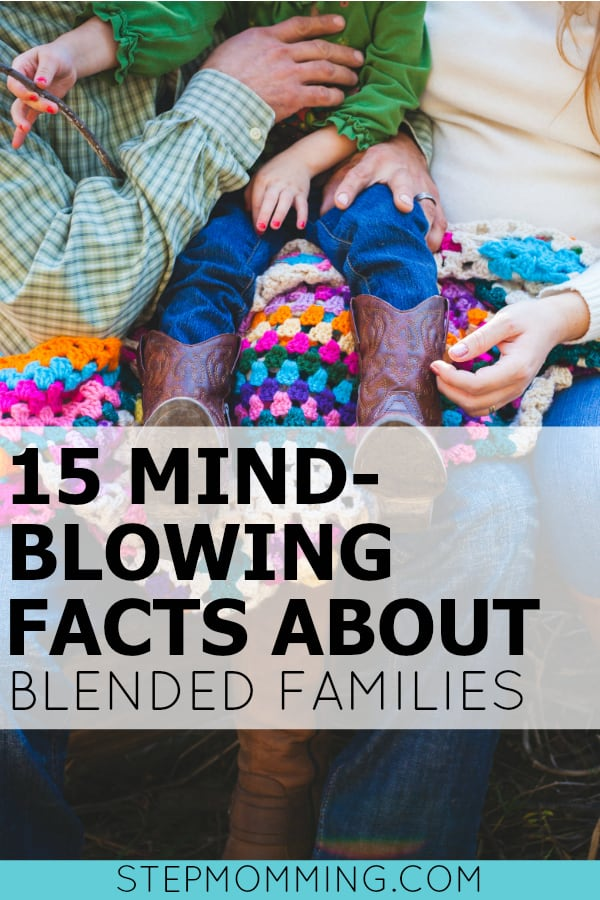 15 Mind Blowing Facts about Blended Families | Stepmom Help | How to Stepmom | Stepmom Resources | Blended Family Dynamics | Blended Family Help | Stepmum | Resources | Stepmom Blog | Stepmomming Blog | Life After Divorce with Kids | Stepmom Coaching | Stepparenting