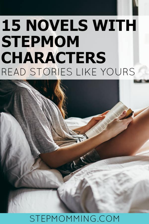 15 Novels with Stepmom Characters so you can Read Stories Like Yours | Stepmom Novels | Stepmom Reading | Blended Family Novels | Blended Family Reading | Stepmom Help | How to Stepmom | Stepmom Resources | Blended Family Dynamics | Blended Family Help | Stepmum | Resources | Stepmom Blog | Stepmomming Blog | Life After Divorce with Kids | Stepmom Coaching | Stepparenting