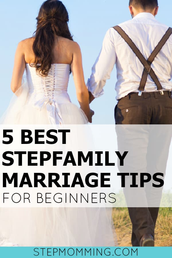 5 Best Stepfamily Marriage Tips for Beginners | Blended Family Marriage Tips | Stepcoupling | Married to a Father | Stepmom Help | How to Stepmom | Stepmom Resources | Blended Family Dynamics | Blended Family Help | Stepmum | Resources | Stepmom Blog | Stepmomming Blog | Life After Divorce with Kids | Stepmom Coaching | Stepparenting