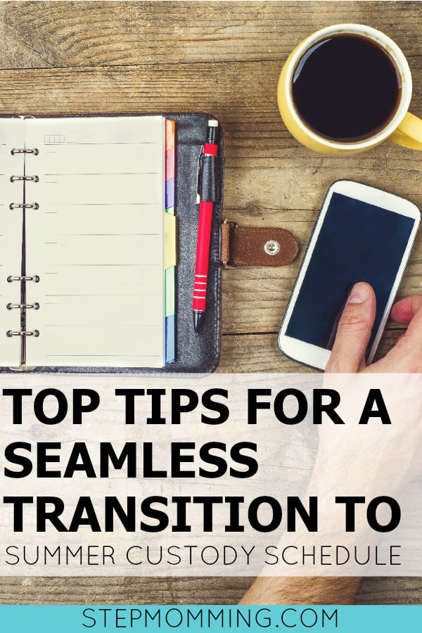 Top Tips for a Seamless Transition to Summer Custody Schedule | Stepmom Help | How to Stepmom | Stepmom Resources | Blended Family Dynamics | Blended Family Help | Stepmum | Resources | Stepmom Blog | Stepmomming Blog | Life After Divorce with Kids | Stepmom Coaching | Stepparenting