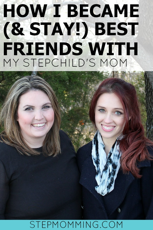 How I Became and Stay Best Friends with My Stepchild's Mom | Stepmom Help | How to Stepmom | Stepmom Resources | Blended Family Dynamics | Blended Family Help | Stepmum | Resources | Stepmom Blog | Stepmomming Blog | Life After Divorce with Kids | Stepmom Coaching | Stepparenting