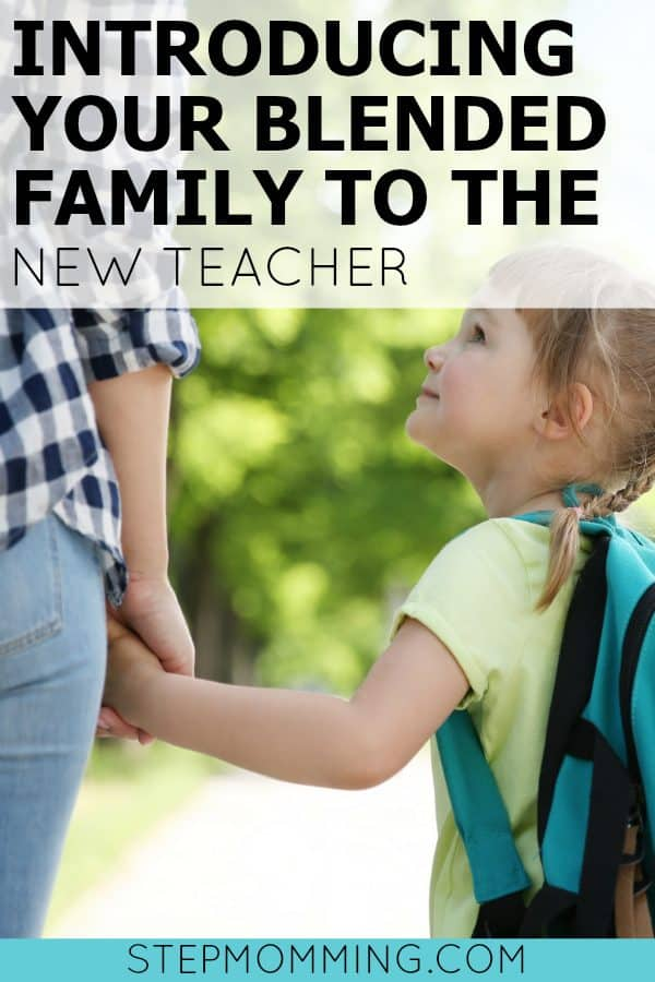 Introducing Your Blended Family to the New Teacher | How to Navigate Back to School as a Stepmom | Stepmom Help | How to Stepmom | Stepmom Resources | Blended Family Dynamics | Blended Family Help | Stepmum | Resources | Stepmom Blog | Stepmomming Blog | Life After Divorce with Kids | Stepmom Coaching | Stepparenting