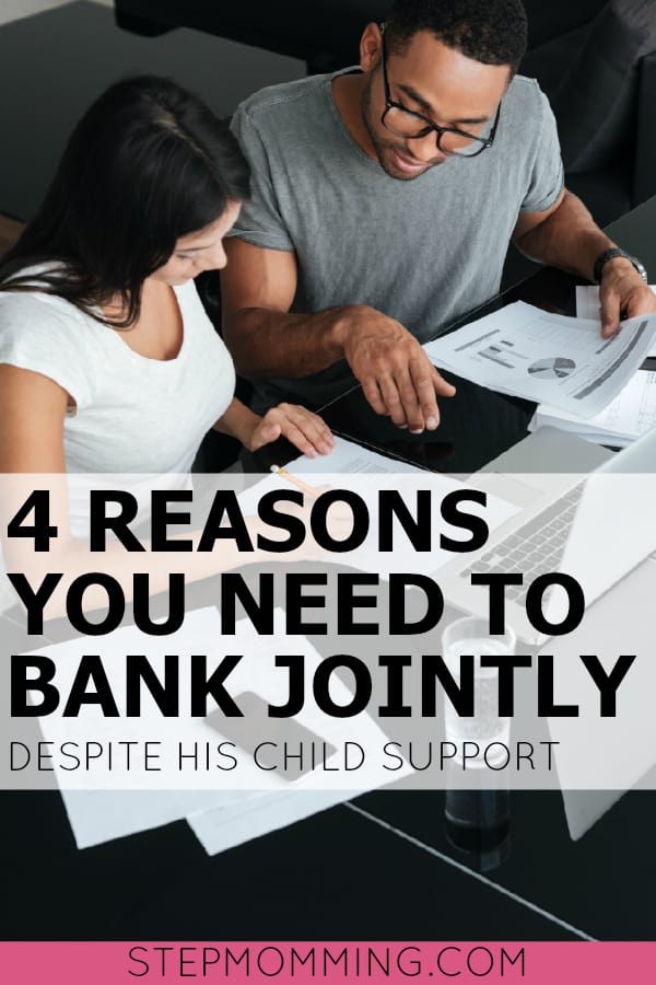 4 Reasons You Should Bank Jointly - Despite His Child Support Payments! | Why You Should Combine Finances with your husband | Blended Family Finances | Stepfamily Finances | Joining Bank Accounts in a Stepfamily
