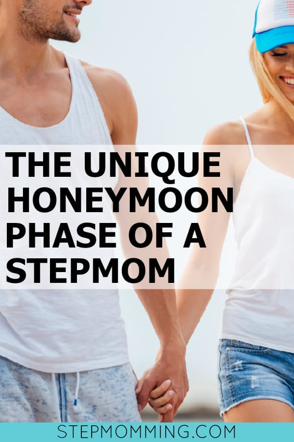 The Unique Honeymoon Phase of a Stepmom | The Stepmom Honeymoon Phase | Stepmomming Blog | Stepparenting Resources | Stepparenting Blog | Stepmom Support | Blended Family Support | Stepfamily Support