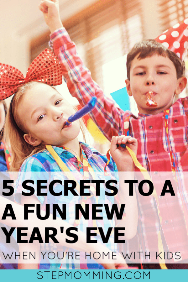 5 Secrets to a FUN New Year's Eve with Kids - if you can't go out and party like you're newly 21, you might as well make the most of mom life and have a blast on New Year's Eve with your family! #newyearseve #newyear #nyewithkids