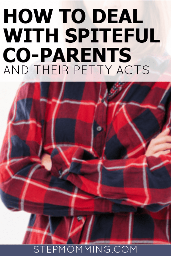 How to deal with spiteful co-parents and their petty acts when you're co-parenting with bitter and rude co-parents #stepmom #stepmomlife #coparent #coparenting