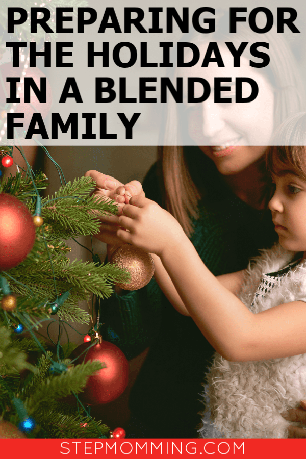 Holidays in a blended family can be tough - but if you're prepared, you'll feel calm and collected and ENJOY them, stepmom! #blendedfamily #stepmom #stepmomming #lifeafterdivorce