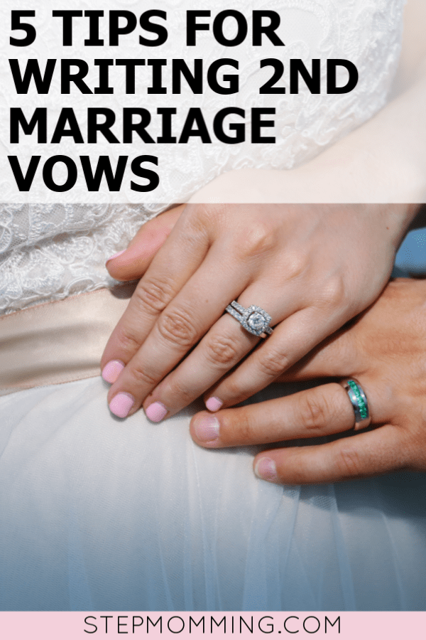 5 tips for writing second marriage wedding vows, including examples for stepmoms in a blended family - because it it's even more special the 2nd time around! #blendedfamily #stepmom #weddingvows