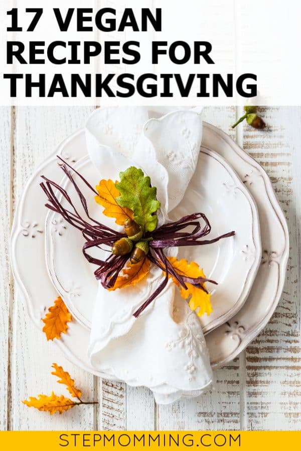 17 vegan recipes for Thanksgiving dinner that are cruelty-free