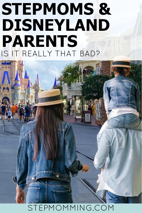 Stepmoms & Disneyland Dads - Is it really that bad?